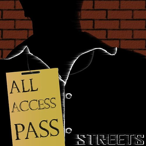 All Access Pass by Streets