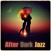 After Dark Jazz by Smooth Jazz Sax Instrumentals