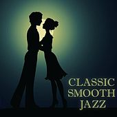 Classic Smooth Jazz by Smooth Jazz Sax Instrumentals
