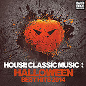 House Classic Music - Halloween Best Hits 2014 by Various Artists