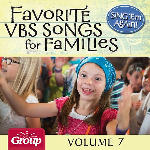 Sing 'Em Again: Favorite Vacation Bible School Songs for Families, Vol. 7 by GroupMusic