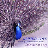 Krishna Love: A Gem of Classical Indian Music by Splendor of Yoga