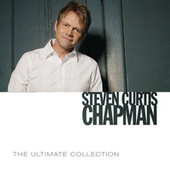 The Ultimate Collection von Steven Curtis Chapman