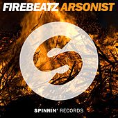 Arsonist by Firebeatz
