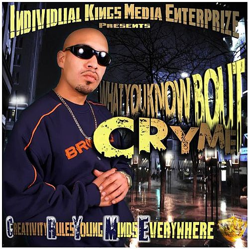What You Know Bout Cryme? by C.R.Y.M.E