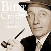 Great Day by Bing Crosby