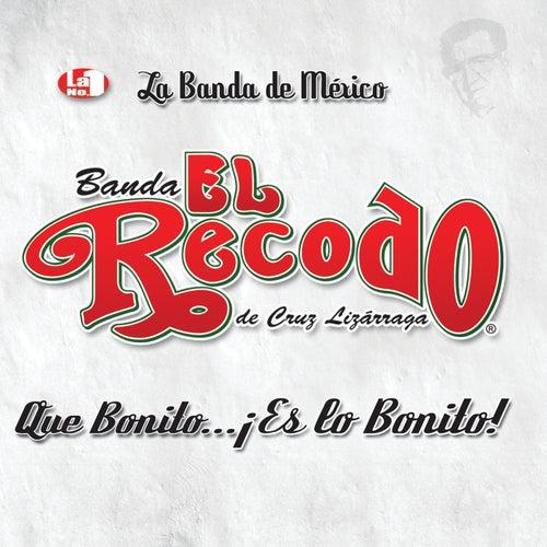 Que Bonito Es Lo Bonito by Banda El Recodo