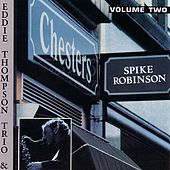 Live At Chesters Volume2 by Spike Robinson
