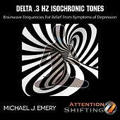 Delta .3 Hz Isochronic Tones Brainwave Frequencies for Relief from Symptoms of Depression by Michael J. Emery