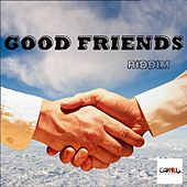 Good Friends Riddim by Various Artists