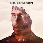 Lately - Single by Charlie Winston