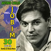 30 Hits Of Samba & Bossa Nova by Antônio Carlos Jobim (Tom Jobim)