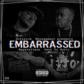 Embarrassed by Repatalleon and Yo Gotti