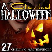 A Classical Halloween - 27 Chilling Masterpieces by Various Artists