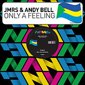 Only a Feeling by andy bell