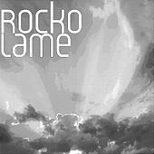 Lame by Rocko