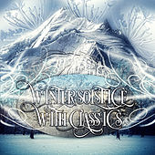 Winter Solstice with Classics – Music to Inspire, Instrumental Music Ambient, Mood & Chamber Music with Classic Style, Serenity, Restful of Classical Music by Winter Solstice Music Society