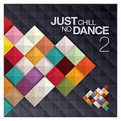 Just Chill: No Dance, Vol.2 by Various Artists