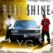 Rise & Shine: It's My Turn by YG (Andre King)