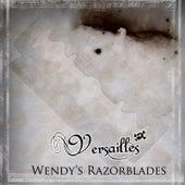 Wendy's Razorblades by Versailles