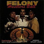 Hustlers Ball by Felony