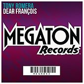 Dear Francois by Tony Romera