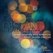 Distant Celebrations by Drake University Wind Symphony