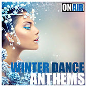 On Air Winter Dance Anthems by Various Artists