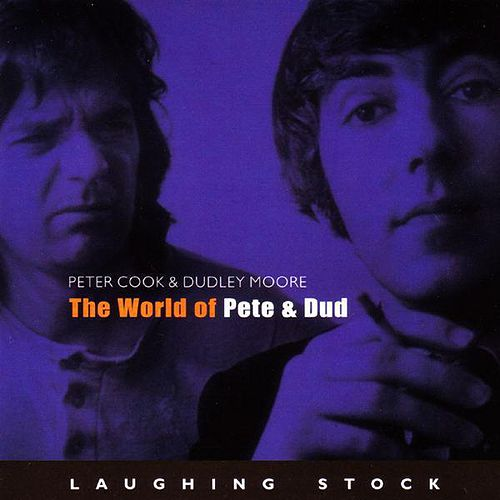 The World of Pete & Dud by Peter Cook