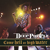 Come Hell or High Water (Live) by Deep Purple