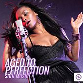 Aged to Perfection: Soul Music by Various Artists