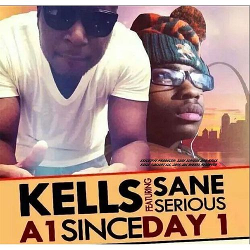 A1 Since Day 1 (feat. Sane Serious) by Kells