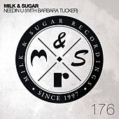 Needin U by Milk & Sugar