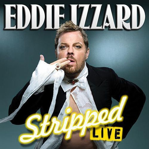 Stripped by Eddie Izzard