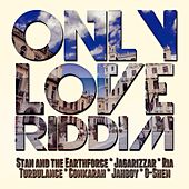 Only Love Riddim by Various Artists