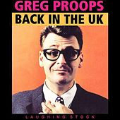 Back In the UK by Greg Proops