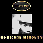 Derrick Morgan Playlist by Various Artists