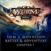 Wurm Online - Battle & Adventure: Chapter 1 by Tom E Morrison