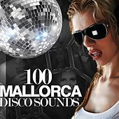 100 Mallorca Disco Sounds by Various Artists