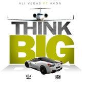 Think Big (feat. Akon) by Ali Vegas