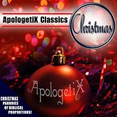 ApologetiX Classics: Christmas by ApologetiX