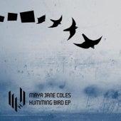 Humming Bird EP by Maya Jane Coles