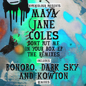 Don't Put Me In Your Box (The Remixes) by Maya Jane Coles