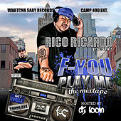 F You Play Me by Rico Ricardo
