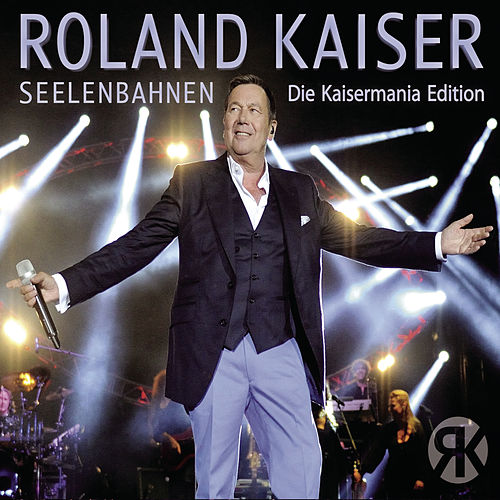 Seelenbahnen - Die Kaisermania Edition (Live) by Roland Kaiser