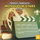 Triple Threat: Music / Film Stars, Vol. 2 by Various Artists