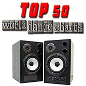 Top 50 World Dance Charts by Various Artists