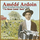 The Roots Of Zydeco by Amede Ardoin