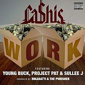Work (feat. Young Buck, Project Pat & Sullee J) by Ca$his