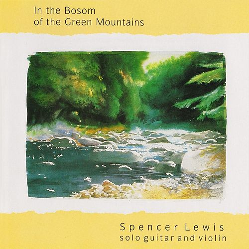 In the Bosom of the Green Mountains by Spencer Lewis
